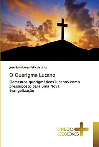 O Querígma Lucano: Elementos querigmáticos lucanos como: José Bartolomeu Felix