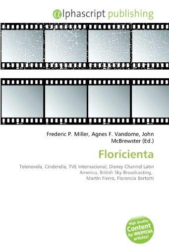 9786131788086: Floricienta: Telenovela, Cinderella, TVE Internacional, Disney Channel Latin America, British Sky Broadcasting, Martín Fierro, Florencia Bertotti