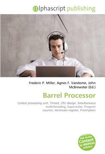 9786131789441: Barrel Processor: Central processing unit, Thread, CPU design, Simultaneous multithreading, Superscalar, Program counter, Hardware register, Preemption