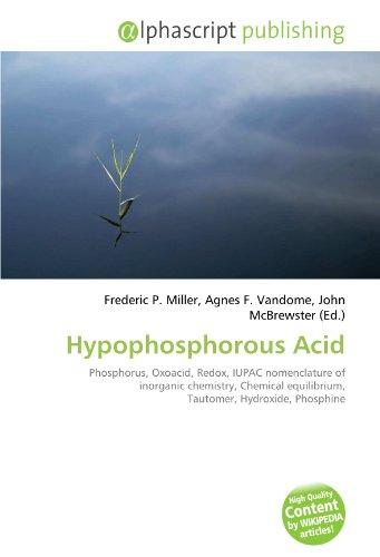 9786131818417: Hypophosphorous Acid: Phosphorus, Oxoacid, Redox, IUPAC nomenclature of inorganic chemistry, Chemical equilibrium, Tautomer, Hydroxide, Phosphine