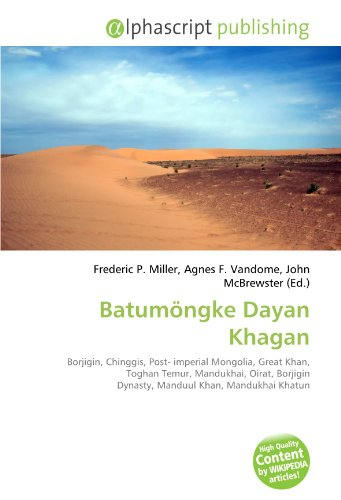 9786131822124: Batumöngke Dayan Khagan: Borjigin, Chinggis, Post- imperial Mongolia, Great Khan, Toghan Temur, Mandukhai, Oirat, Borjigin Dynasty, Manduul Khan, Mandukhai Khatun