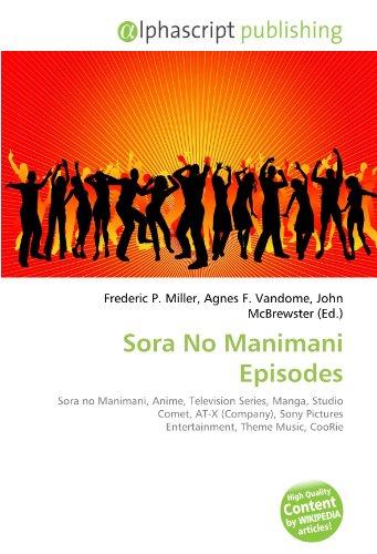 9786131822186: Sora No Manimani Episodes: Sora no Manimani, Anime, Television Series, Manga, Studio Comet, AT-X (Company), Sony Pictures Entertainment, Theme Music, CooRie