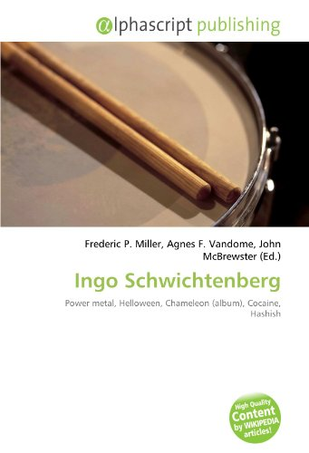 9786131833496: Ingo Schwichtenberg: Power metal, Helloween, Chameleon (album), Cocaine, Hashish