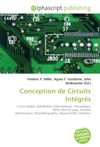 9786131841323: Conception de Circuits Intégrés: Circuit intégré, Spécification (informatique), Informatique, GDSII, Mise en page, Fonderie (électronique), Photolithographie, Advanced RISC Machines