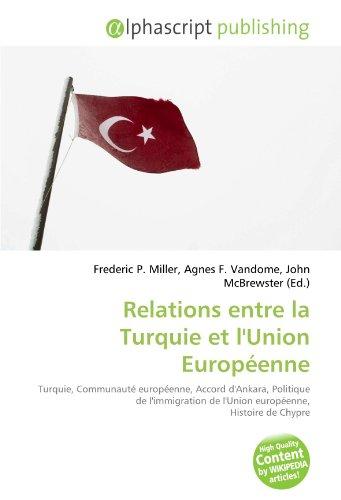 9786131843785: Relations entre la Turquie et l'Union Européenne (French Edition)