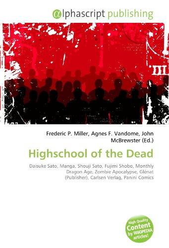 9786131847707: Highschool of the Dead: Daisuke Sato, Manga, Shouji Sato, Fujimi Shobo, Monthly Dragon Age, Zombie Apocalypse, Glénat (Publisher), Carlsen Verlag, Panini Comics