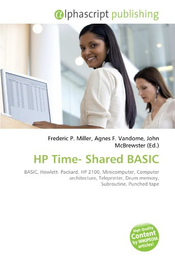 9786131857812: HP Time- Shared BASIC: BASIC, Hewlett- Packard, HP 2100, Minicomputer, Computer architecture, Teleprinter, Drum memory, Subroutine, Punched tape