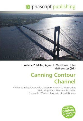 9786131861048: Canning Contour Channel: Oolite, Laterite, Karragullen, Western Australia, Mundaring Weir, Kings Park, Western Australia, Fremantle, Western Australia, Russell Dumas