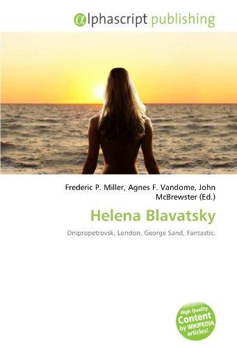 9786131867545: Helena Blavatsky: Dnipropetrovsk, London, George Sand, Fantastic.