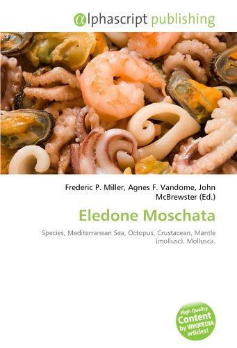 9786131875878: Eledone Moschata: Species, Mediterranean Sea, Octopus, Crustacean, Mantle (mollusc), Mollusca.