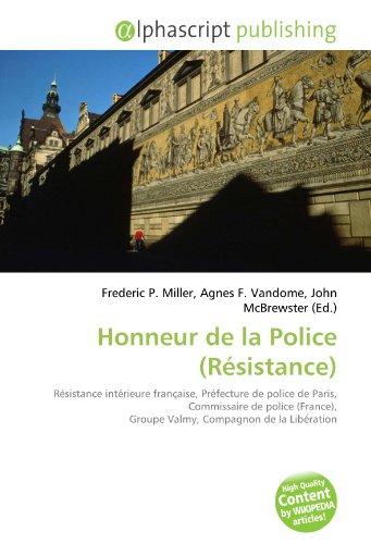 9786131886898: Honneur de la Police (Résistance): Résistance intérieure française, Préfecture de police de Paris, Commissaire de police (France), Groupe Valmy, Compagnon de la Libération