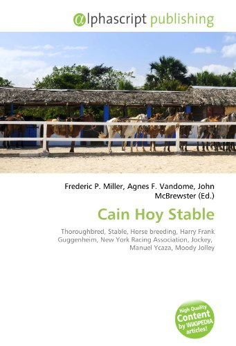 9786131888786: Cain Hoy Stable: Thoroughbred, Stable, Horse breeding, Harry Frank Guggenheim, New York Racing Association, Jockey, Manuel Ycaza, Moody Jolley