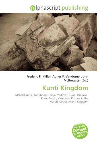 9786131892097: Kunti Kingdom: Mahabharata, Kuntibhoja, Bhoja, Yadavas, Kunti, Pandava, Kuru, Pandu, Vasudeva, Krishna in the Mahābhārata, Avanti Kingdom