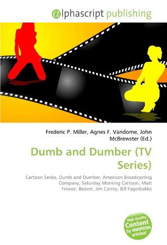 9786131892943: Dumb and Dumber (TV Series): Cartoon Series, Dumb and Dumber, American Broadcasting Company, Saturday Morning Cartoon, Matt Frewer, Beaver, Jim Carrey, Bill Fagerbakke