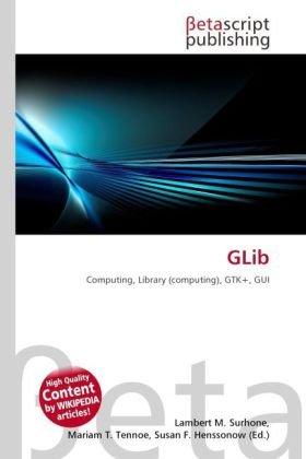 9786131966248: GLib: Computing, Library (computing), GTK+, GUI
