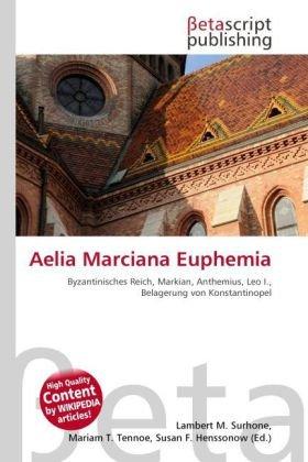Aelia Marciana Euphemia: Lambert M. Surhone