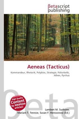 9786131975318: Aeneas (Tacticus): Kommandeur, Rhetorik, Polybios, Strategie, Poliorketik, Athen, Pyrrhus