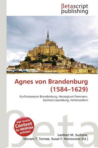 AGNES VON BRANDENBURG (1584-1629): LAMBERT M. TIMPLEDON,