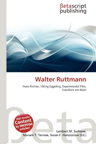 WALTER RUTTMANN: LAMBERT M. TENNOE,