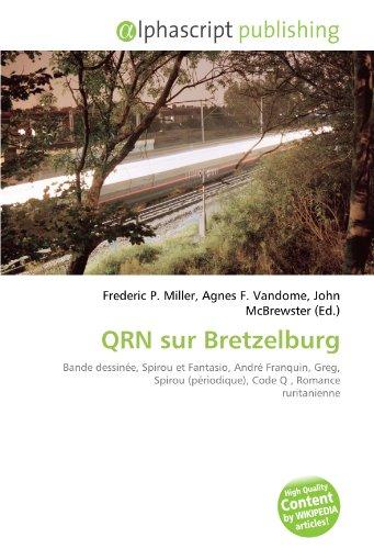 9786132505316: QRN sur Bretzelburg: Bande dessinée, Spirou et Fantasio, André Franquin, Greg, Spirou (périodique), Code Q , Romance ruritanienne