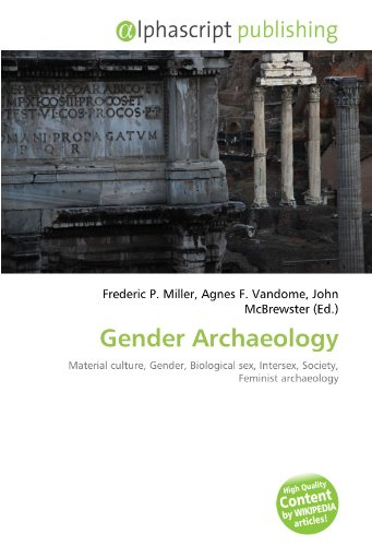 Gender Archaeology: Material culture, Gender, Biological sex, Intersex, Society, Feminist ...