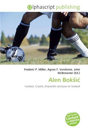 9786132517562: Alen Boksic: Football, Croatie, Dispositifs tactiques en football