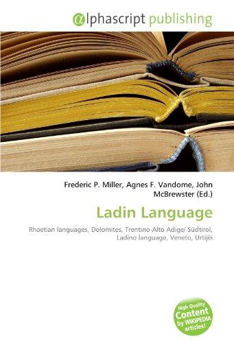 9786132525796: Ladin Language: Rhaetian languages, Dolomites, Trentino-Alto Adige/ S�dtirol, Ladino language, Veneto, Urtij�i