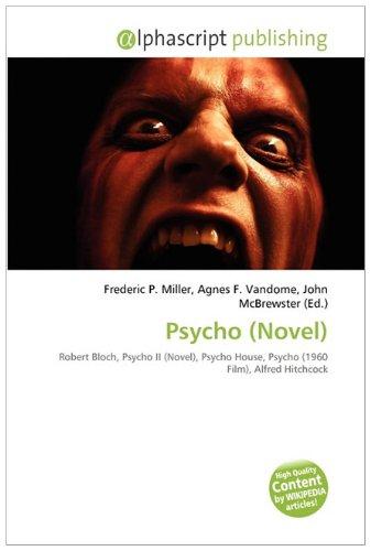 9786132533500: Psycho (Novel): Robert Bloch, Psycho II (Novel), Psycho House, Psycho (1960 Film), Alfred Hitchcock