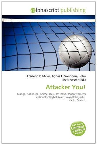 9786132538567: Attacker You!: Manga, Kodansha, Anime, DVD, TV Tokyo, Japan women's national volleyball team, Yuko Kobayashi, Naoko Matsui.