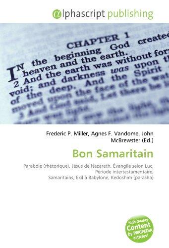 9786132542601: Bon Samaritain: Parabole (rhétorique), Jésus de Nazareth, Évangile selon Luc, Période intertestamentaire, Samaritains, Exil à Babylone, Kedoshim (parasha)