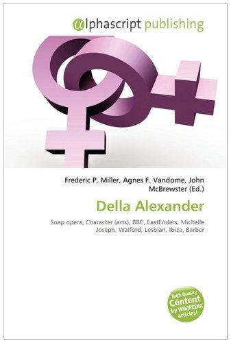 9786132545626: Della Alexander: Soap opera, Character (arts), BBC, EastEnders, Michelle Joseph, Walford, Lesbian, Ibiza, Barber