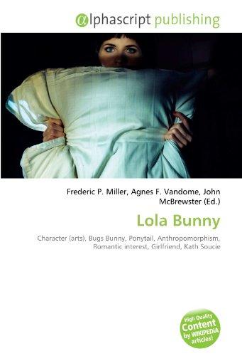 9786132548214: Lola Bunny: Character (arts), Bugs Bunny, Ponytail, Anthropomorphism, Romantic interest, Girlfriend, Kath Soucie