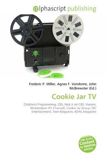 9786132551214: Cookie Jar TV: Children's Programming, CBS, Nick Jr on CBS, Viacom, Nickelodeon (TV Channel), Cookie Jar Group, DIC Entertainment, Teen Magazine, KEWL Magazine