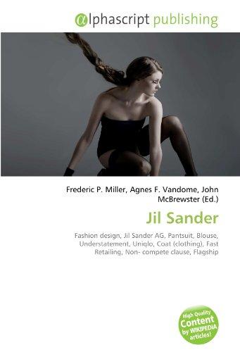 9786132555823: Jil Sander: Fashion design, Jil Sander AG, Pantsuit, Blouse, Understatement, Uniqlo, Coat (clothing), Fast Retailing, Non- compete clause, Flagship
