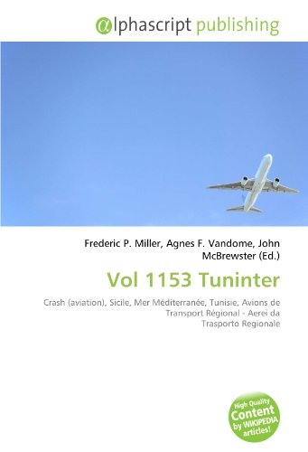 9786132560681: Vol 1153 Tuninter: Crash (aviation), Sicile, Mer Méditerranée, Tunisie, Avions de Transport Régional - Aerei da Trasporto Regionale