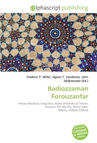9786132561619: Badiozzaman Forouzanfar: Persian literature, Linguistics, Rumi, University of Tehran, Masnavi, Fihi Ma Fihi, Arthur John Arberry, William Chittick
