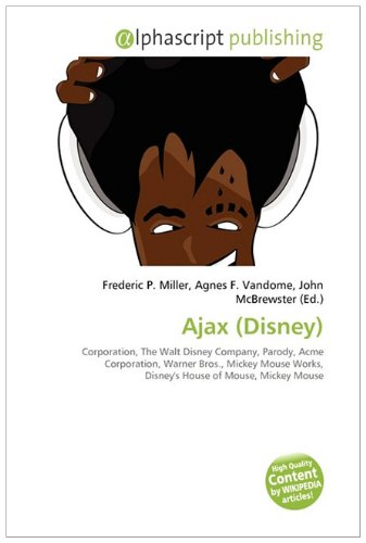 9786132564825: Ajax (Disney): Corporation, The Walt Disney Company, Parody, Acme Corporation, Warner Bros., Mickey Mouse Works, Disney's House of Mouse, Mickey Mouse