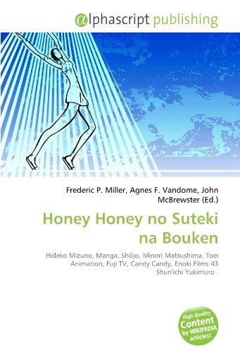 9786132569516: Honey Honey no Suteki na Bouken: Hideko Mizuno, Manga, Shōjo, Minori Matsushima, Toei Animation, Fuji TV, Candy Candy, Enoki Films 43 Shun'ichi Yukimuro .