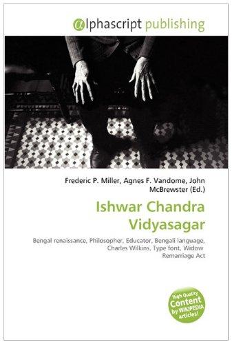 9786132577580: Ishwar Chandra Vidyasagar: Bengal renaissance, Philosopher, Educator, Bengali language, Charles Wilkins, Type font, Widow Remarriage Act