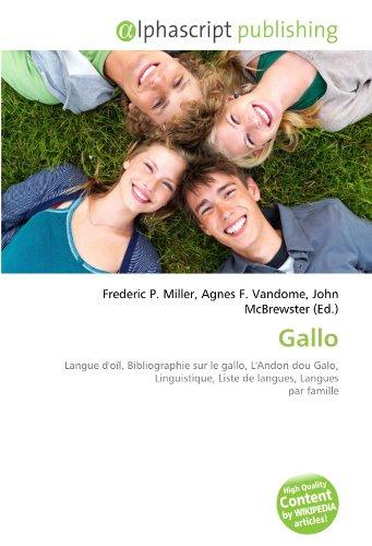 9786132582683: Gallo: Langue d'o�l, Bibliographie sur le gallo, L'Andon dou Galo, Linguistique, Liste de langues, Langues par famille