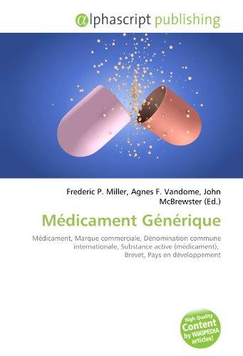 9786132596802: Médicament Générique: Médicament, Marque commerciale, Dénomination commune internationale, Substance active (médicament), Brevet, Pays en développement