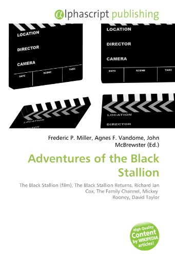 9786132602534: Adventures of the Black Stallion: The Black Stallion (film), The Black Stallion Returns, Richard Ian Cox, The Family Channel, Mickey Rooney, David Taylor