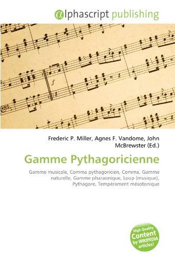 9786132615145: Gamme Pythagoricienne: Gamme musicale, Comma pythagoricien, Comma, Gamme naturelle, Gamme pharaonique, Loup (musique), Pythagore, Tempérament mésotonique