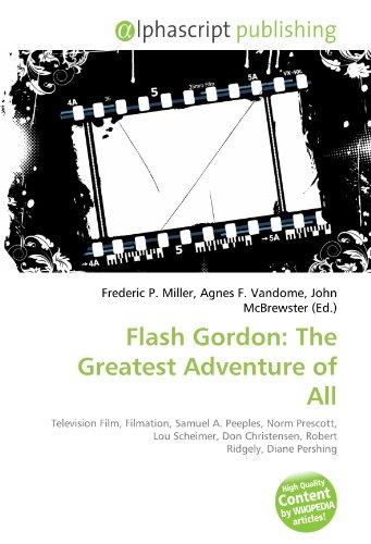 9786132625151: Flash Gordon: The Greatest Adventure of All: Television Film, Filmation, Samuel A. Peeples, Norm Prescott, Lou Scheimer, Don Christensen, Robert Ridgely, Diane Pershing