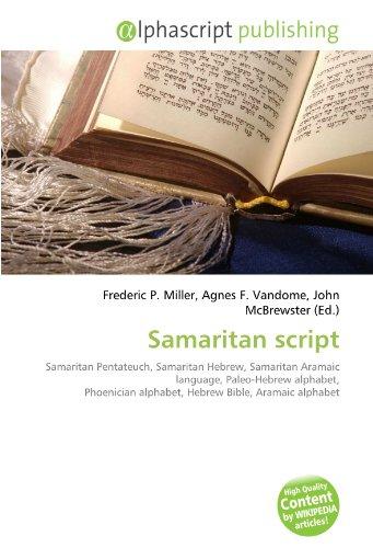 9786132636034: Samaritan script: Samaritan Pentateuch, Samaritan Hebrew, Samaritan Aramaic language, Paleo-Hebrew alphabet, Phoenician alphabet, Hebrew Bible, Aramaic alphabet
