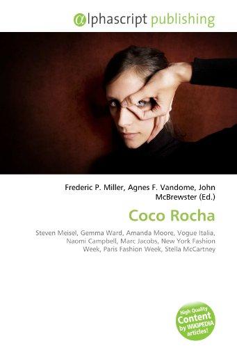 9786132638052: Coco Rocha: Steven Meisel, Gemma Ward, Amanda Moore, Vogue Italia, Naomi Campbell, Marc Jacobs, New York Fashion Week, Paris Fashion Week, Stella McCartney