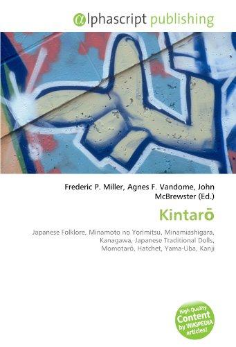 9786132651969: Kintarō: Japanese Folklore, Minamoto no Yorimitsu, Minamiashigara, Kanagawa, Japanese Traditional Dolls, Momotarō, Hatchet, Yama-Uba, Kanji