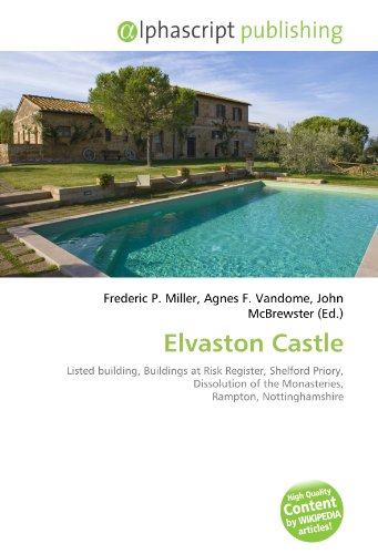 9786132653260: Elvaston Castle: Listed building, Buildings at Risk Register, Shelford Priory, Dissolution of the Monasteries, Rampton, Nottinghamshire