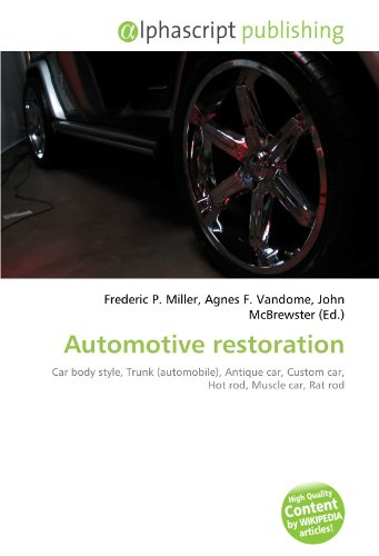 9786132664365: Automotive restoration: Car body style, Trunk (automobile), Antique car, Custom car, Hot rod, Muscle car, Rat rod
