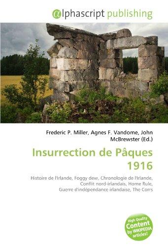 9786132677297: Insurrection de P�ques 1916: Histoire de l'Irlande, Foggy dew, Chronologie de l'Irlande, Conflit nord-irlandais, Home Rule, Guerre d'ind�pendance irlandaise, The Corrs